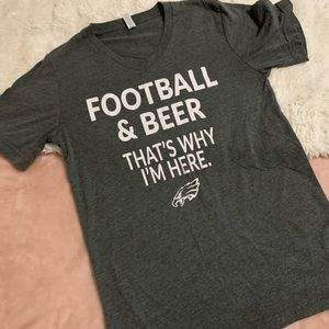 Football and beer, that's why I'm here size S tee